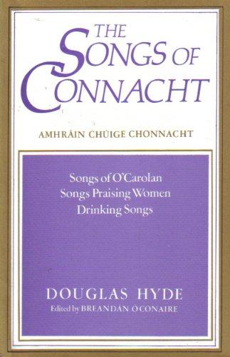 Songs of Connacht, Nos. 1-3 (Songs of O'Carolan, Songs Praising Women, Drinking Songs) (...