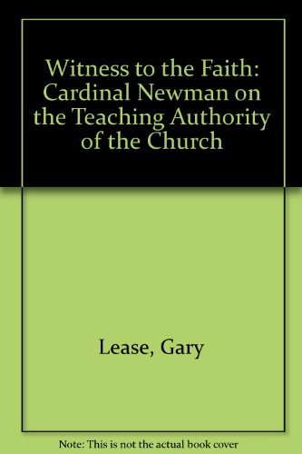 9780716506010: Witness to the Faith: Cardinal Newman on the Teaching Authority of the Church