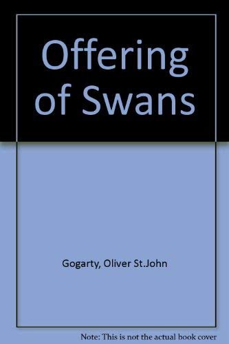 Offering of Swans: Oliver Gogarty