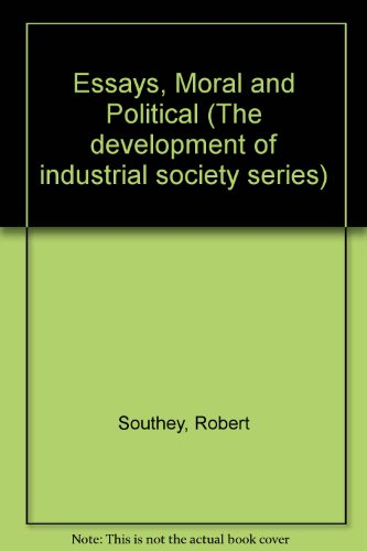 Essays, Moral and Political (2 Volumes) (The Development of Industrial Society): Robert Southey