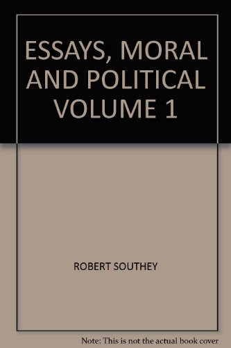 ESSAYS, MORAL AND POLITICAL VOLUME 1: SOUTHEY, ROBERT