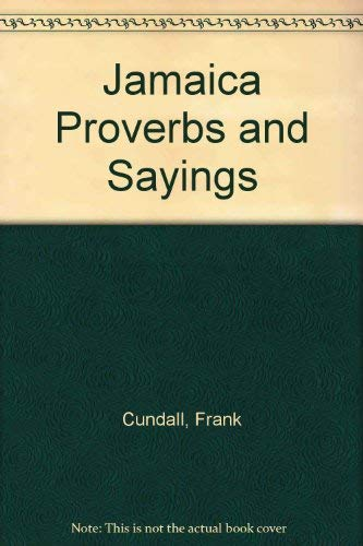 Jamaica Proverbs and Sayings: Cundall, Frank; Anderson, Izett