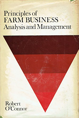 Principles of Farm Business Analysis and Management: O'Connor, Robert