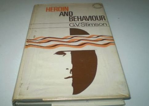 Heroin and Behaviour: Stimson Gerry V