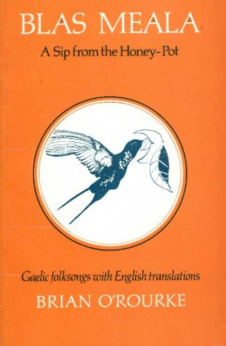 9780716523574: Blas Meala: A Sip from the Honey-Pot: A Selection of Gaelic Folksongs with Prose Translations and Verse Equivalents