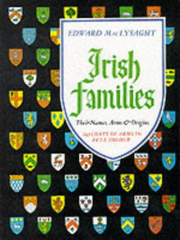 9780716523642: Irish Families: Their Names, Arms, and Origins (243 Coats of Arms illustrated in full colour)