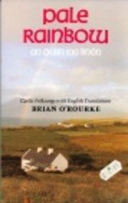 9780716524243: Pale Rainbow: Gaelic Folk Songs with English Translations (Folklore, oral tradition) (English and Scots Gaelic Edition)