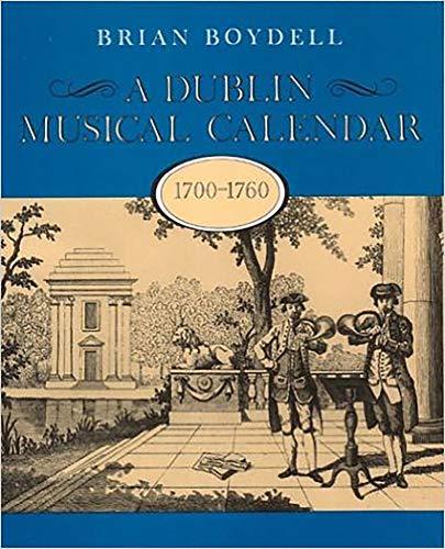 A Dublin Musical Calendar: 1700-60: Brian Boydell