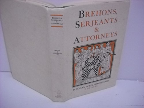 9780716524663: Brehons Serjeants Attorneys: Studies in the History of the Irish Legal Professi (Irish Legal History Society)