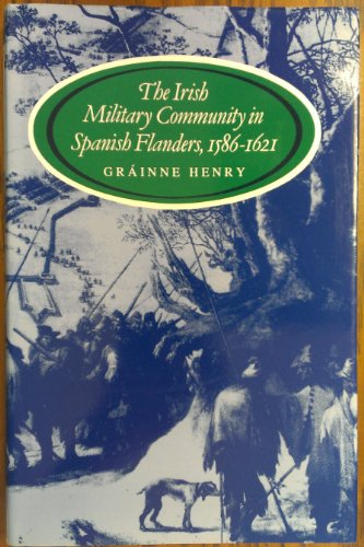 9780716524854: The Irish Military Community in Spanish Flanders 1586-1621