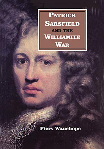 9780716524960: Patrick Sarsfield and the Williamite War (History)