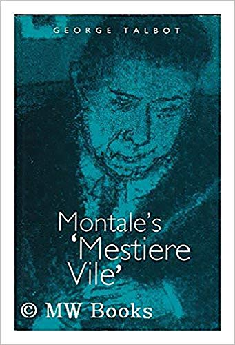 9780716525264: Montale's Mestiere Vile: The Elective Translations from English of the 1930s and 1940s
