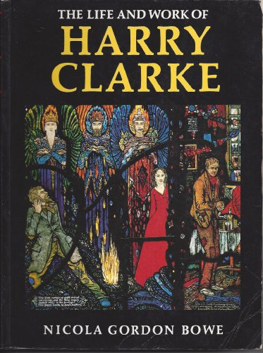 9780716525349: The Life and Work of Harry Clarke pb (Art)