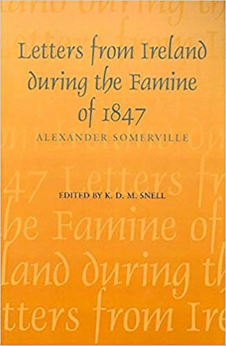 Letters from Ireland During the Famine of: Alexander Somerville