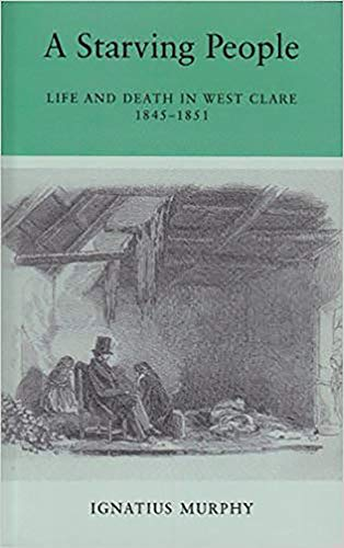 9780716525875: A Starving People: Life and Death in West Clare, 1845-1851