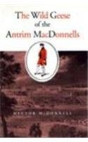 9780716526094: The Wild Geese of the Antrim Macdonnells