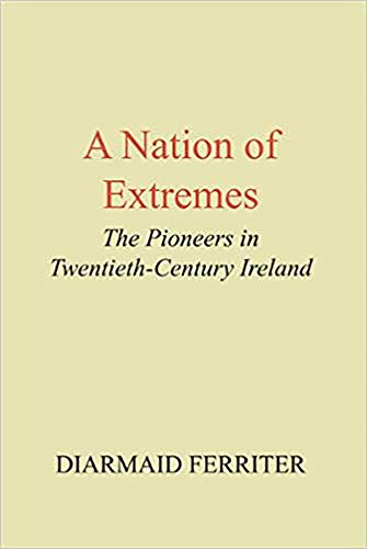 9780716526230: Nation of Extremes: Pioneers in Twentieth-century Ireland
