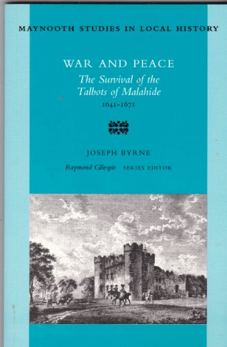 9780716526292: War and Peace: The Survival of the Talbots of Malahide (Maynooth Studies in Irish Local History)