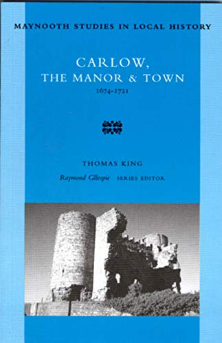 9780716526346: Carlow, the Manor and Town, 1674-1721 (Maynooth Studies in Local History)