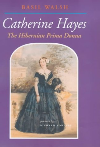 9780716526629: Catherine Hayes 1816-1861: The Hibernian Prima Donna