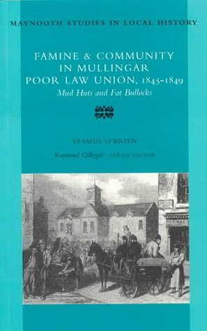 9780716526780: Famine and Community in Mullingar Poor Law Union, 1845-49 (Maynooth Studies in Irish Local History)