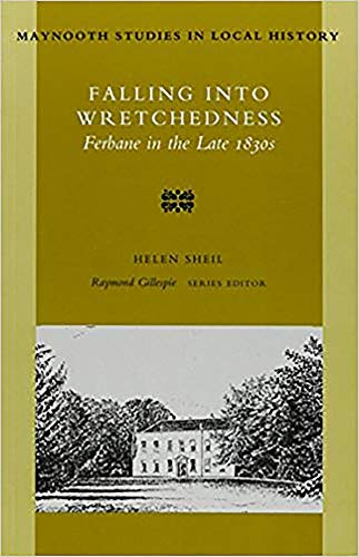 9780716527046: Falling into Wretchedness: Frebane in the Late 1830's (Maynooth Studies in Irish Local History)