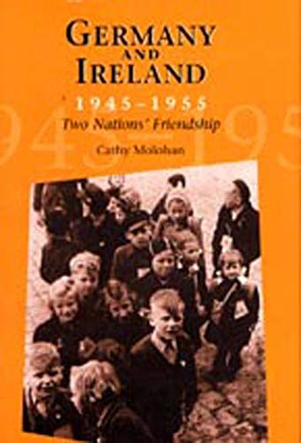 9780716527084: Germany and Ireland 1945 - 1955: TWO NATION'S FRIENDSHIP