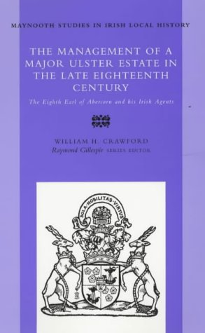 9780716527435: The Management of a Major Ulster Estate in the Late Eighteenth Century: The Eighth Earl of Abercorn and His Irish Agents (Maynooth Studies in Irish Local History)