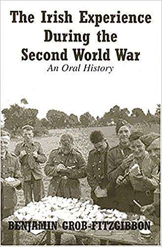 9780716528104: The Irish Experience During the Second World War: An Oral History