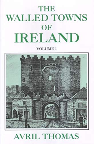 9780716528197: The Walled Towns of Ireland: Volume 1 (Celtic & Medieval Studies)
