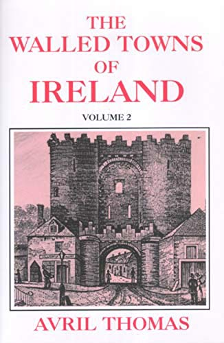 9780716528203: The Walled Towns of Ireland: Volume 2 (Celtic & Medieval Studies)