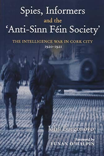 9780716528333: Spies, Informers and the 'Anti-Sinn Fein Society': The Intelligence War in Cork City, 1919-1921