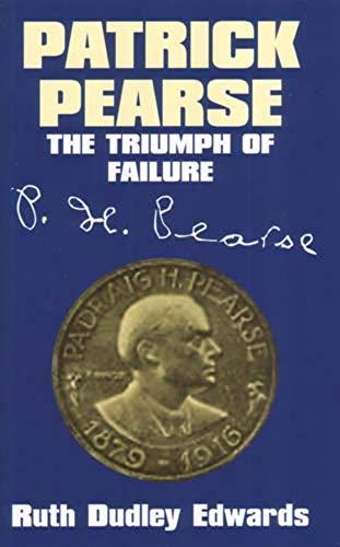 9780716528340: Patrick Pearse: The Triumph of Failure
