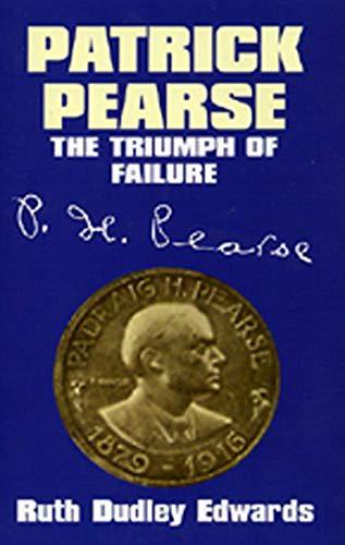 9780716528357: Patrick Pearse: The Triumph of Failure