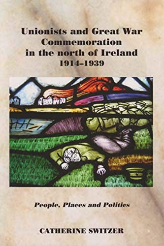9780716528715: Unionists and Great War Commemoration in the North of Ireland, 1914-1939: People, Places and Politics