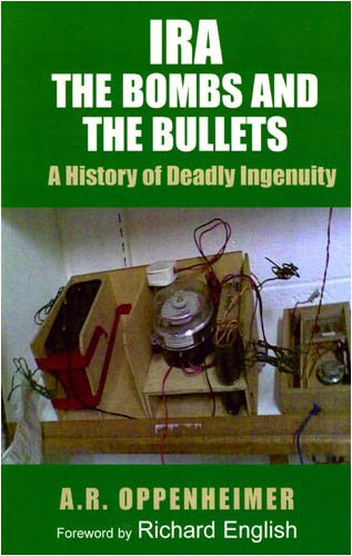 9780716528944: IRA: The Bombs and the Bullets: A History of Deadly Ingenuity