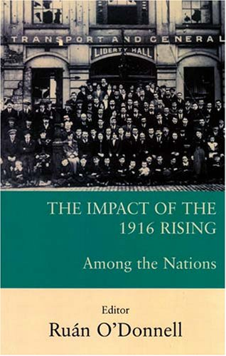 9780716529644: The Impact of the 1916 Rising: Among the Nations