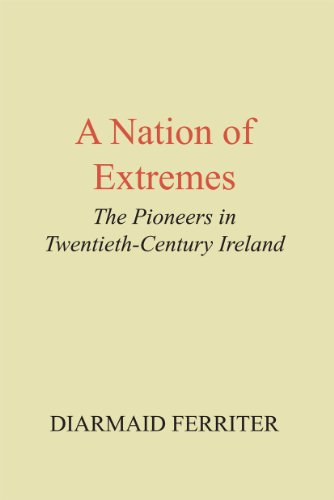 9780716529866: A Nation of Extremes: The Pioneers in Twentieth Century Ireland