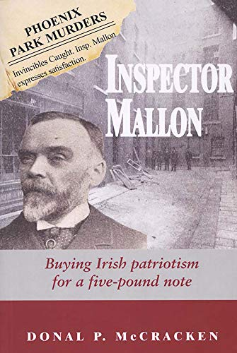 Inspector Mallon: Buying Irish Patriotism for a Five-pound Note: McCracken, Donal P.