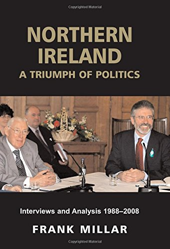 9780716530022: Northern Ireland: A Triumph of Politics: Interviews and Analysis 1988-2008