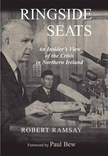 9780716530213: Ringside Seats: An Insider's View of the Crisis in Northern Ireland