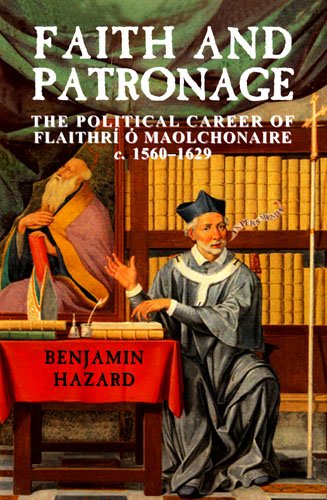 """9780716530480: Faith and Patronage: The Political Career of Flaithri A"""" Maolchonaire, (New Directions in Irish History Series)"""