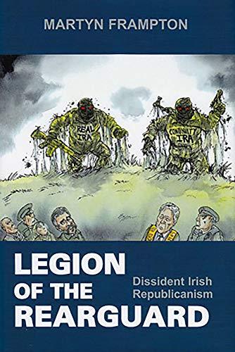Legion of the Rearguard - Dissident Irish