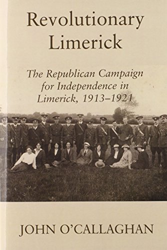 9780716530572: Revolutionary Limerick: The Republican Campaign for Independence in Limerick, 1913-1921