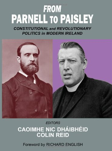 From Parnell to Paisley: Constitutional and Revolutionary Politics in Modern Ireland: Caoimhe Nic ...