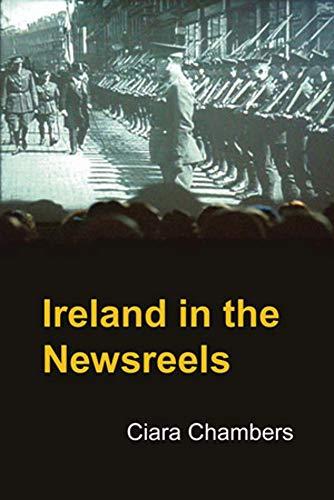 Ireland in the Newsreels: Ciara Chambers