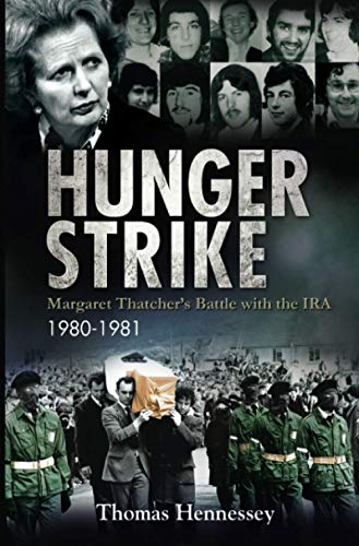 9780716531760: Hunger Strike: Margaret Thatcher's Battle with the IRA, 1980-1981