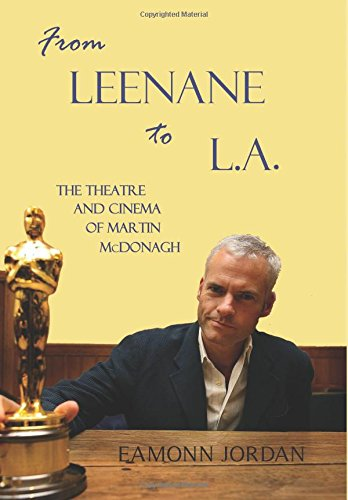9780716532163: From Leenane to L.A.: The Theatre and Cinema of Martin McDonagh