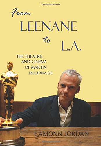 9780716532170: From Leenane to L.A.: The Theatre and Cinema of Martin McDonagh