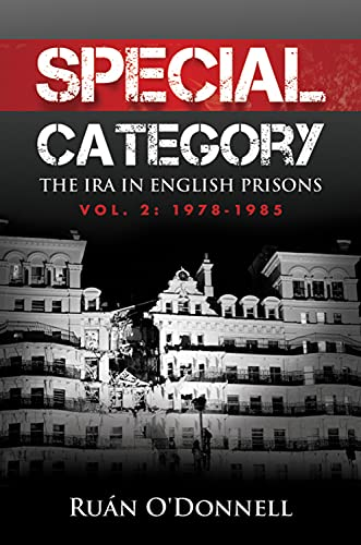 9780716533023: Special Category: The IRA in English Prisons, Vol. 2: 1978-1985
